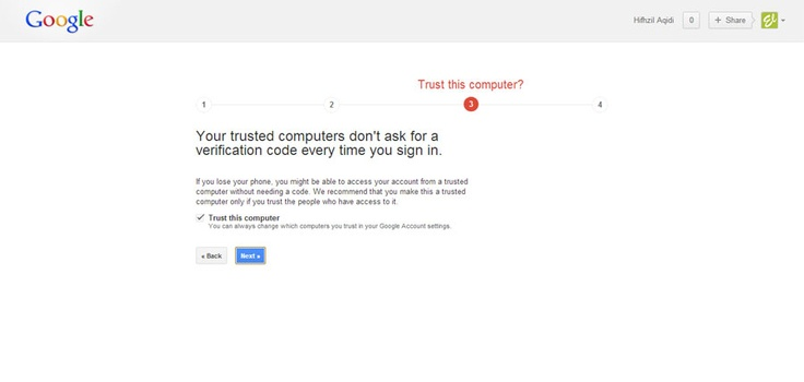 """Tahap 3: Trust This Computer. Check list (centang) opsi """"Trust this computer"""" jika ingin perangkat komputer yang sedang Anda gunakan terdaftar sebagai perangkat terpercaya. Maksudnya jika suatu waktu nomor ponsel Anda hilang maka dengan opsi ini komputer yang sekarang dipergunakan untuk login ke akun Google Anda tidak memerlukan verifikasi kode lagi. Namun bila sudah terlanjur menekan tombol """"Next"""" Anda bisa mengedit pengaturan setelah tahap-tahap ini selesai."""