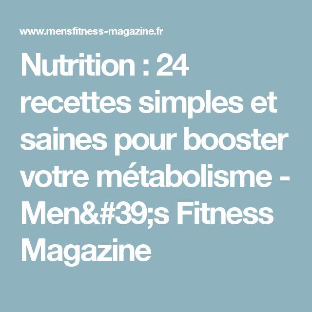 Nutrition : 24 recettes simples et saines pour booster votre métabolisme - Men's Fitness Magazine