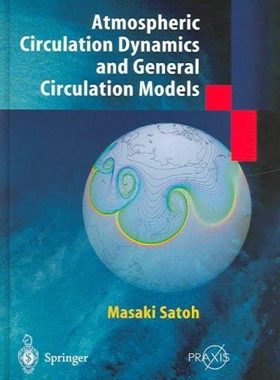 Atmospheric Circulation Dynamics and General Circulation Methods