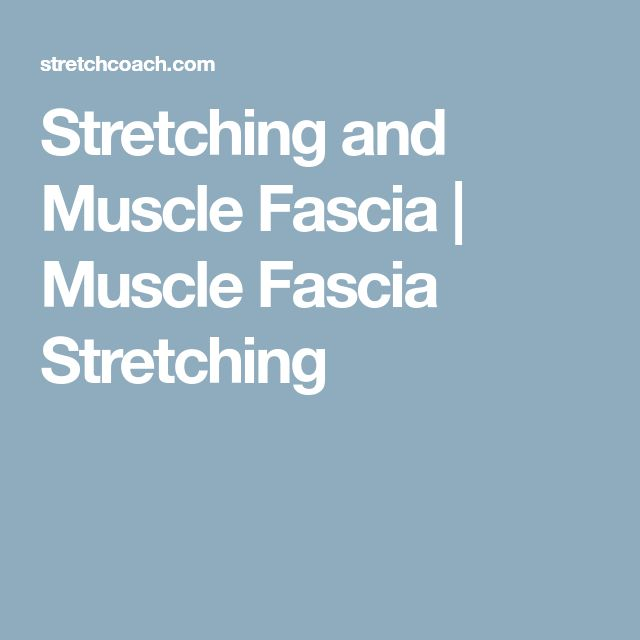 Stretching and Muscle Fascia | Muscle Fascia Stretching
