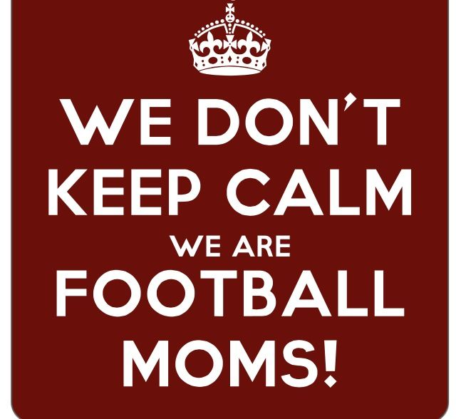 Football moms unite!  We can't keep calm we are football moms!