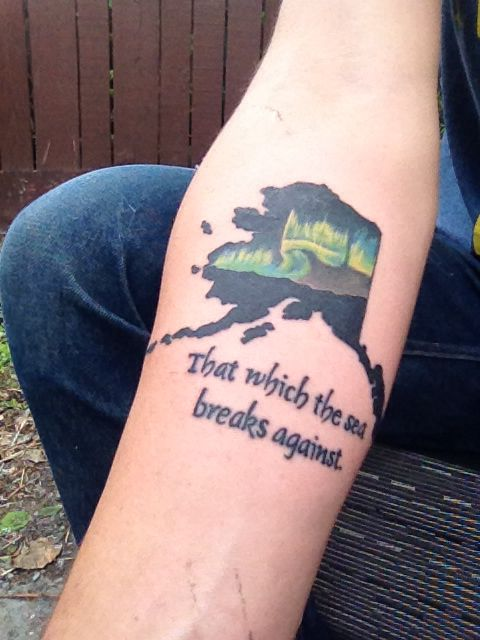 "Alaska tattoo. The word Alaska is taken from the Aleut word Alyeska, which translates to ""that which the sea breaks against."""