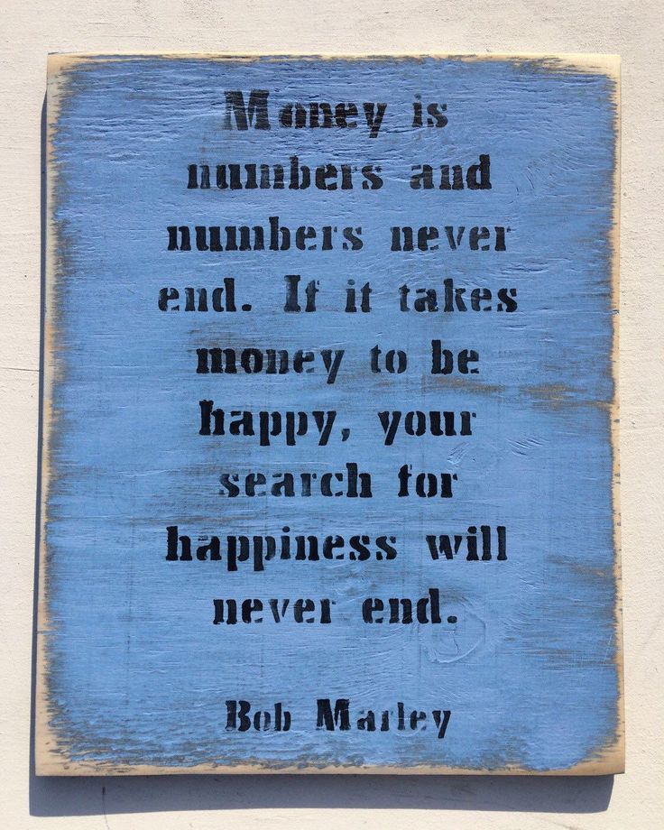A personal favourite from my Etsy shop https://www.etsy.com/au/listing/249836884/money-is-numbers-and-numbers-never-end