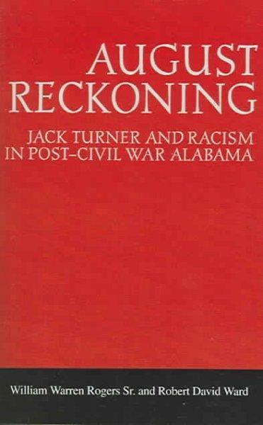 August Reckoning: Jack Turner and Racism in Post-Civil War Alabama