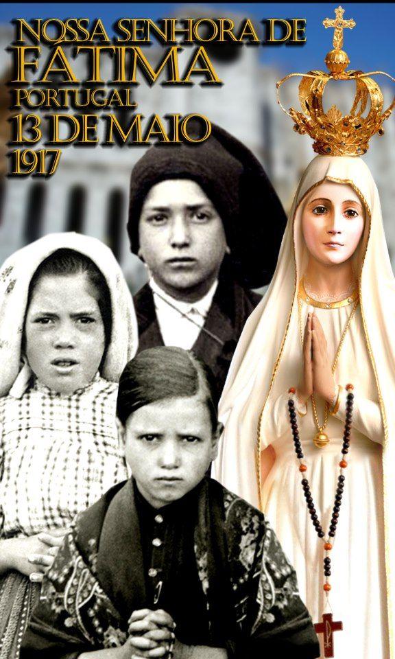 Santíssima Virgem Maria Mãe de DEUS e Nossa Mãe: As Aparições de Nossa Senhora em Fátima - Portugal...