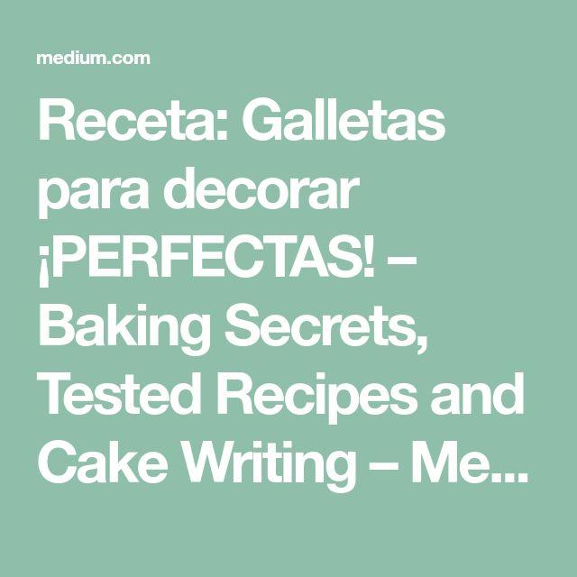 Receta: Galletas para decorar ¡PERFECTAS! – Baking Secrets, Tested Recipes and Cake Writing – Medium
