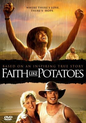 Faith Like Potatoes - Christian Movie/Film on DVD. http://www.christianfilmdatabase.com/review/faith-like-potatoes/    Excellent film...really inspirational especially as it's based on a true story.