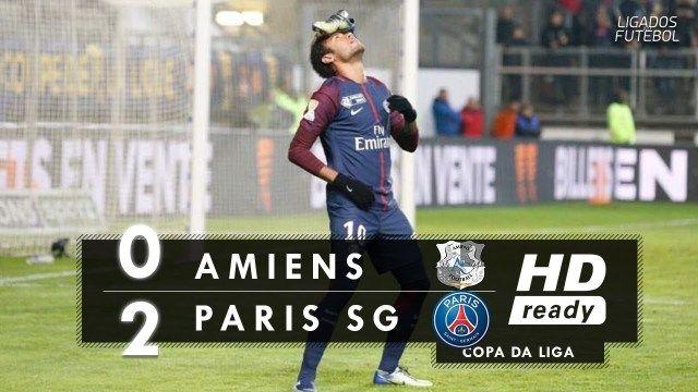 Amiens 0 x 2 PSG – Melhores Momentos (HD) Copa da Liga Francesa 10/01/2018