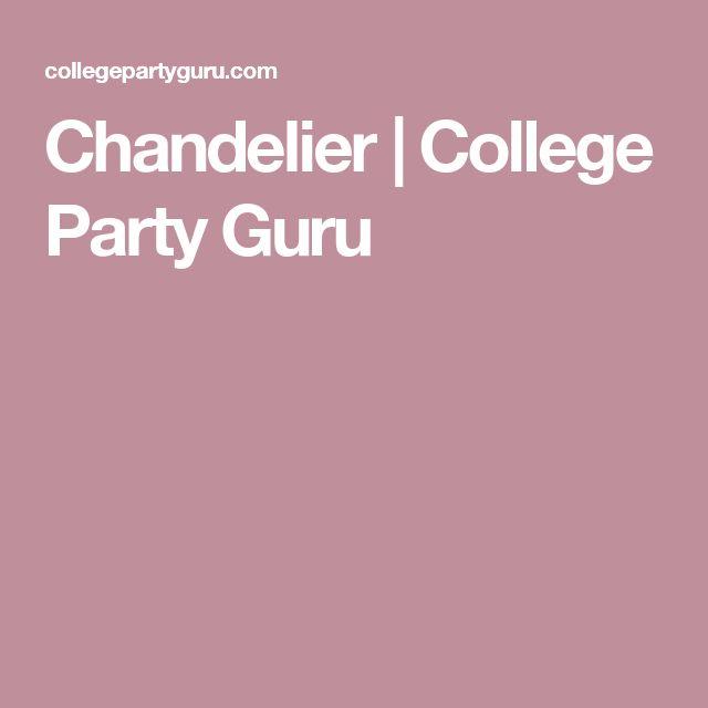 Chandelier | College Party Guru