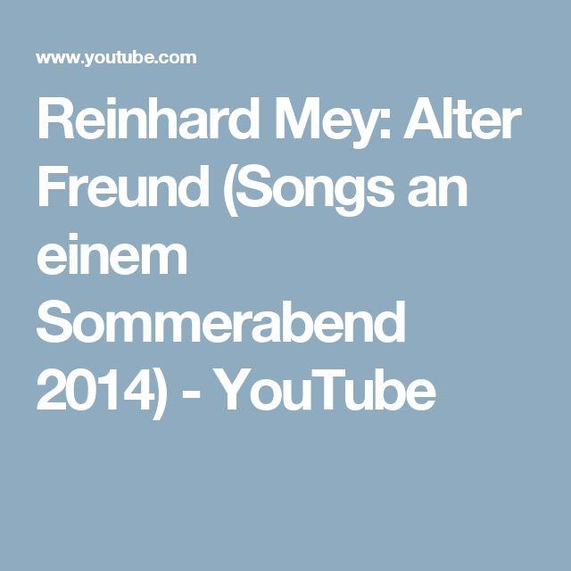Reinhard Mey: Alter Freund (Songs an einem Sommerabend 2014) - YouTube