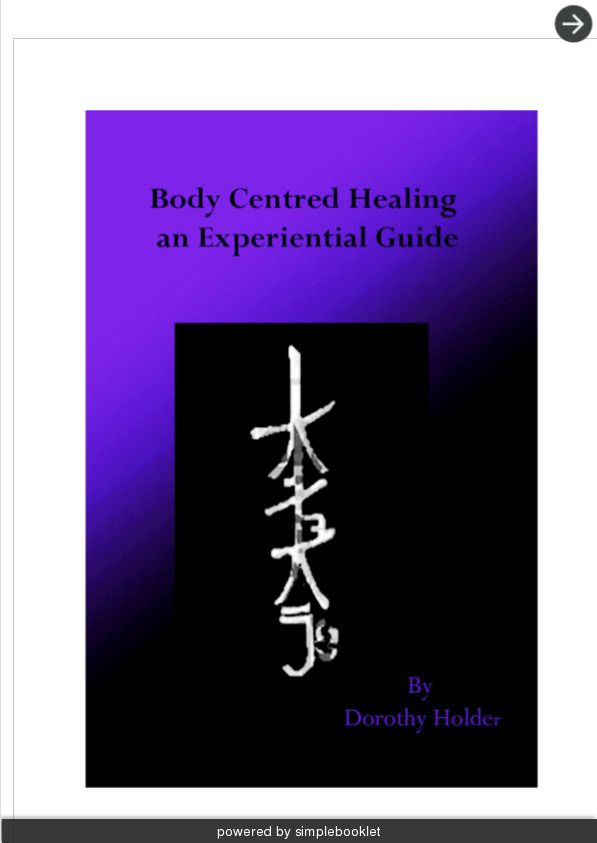 Body Centred Healing Promo, what to expect ... This book is a reference guide for healers, a training manual for the budding energy therapist and an invaluable tool for those seeking to self heal!  - made with simplebooklet.com
