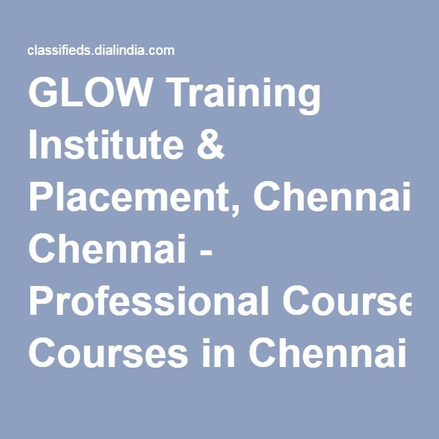 GLOW Training Institute & Placement, Chennai - Professional Courses in Chennai (156508)