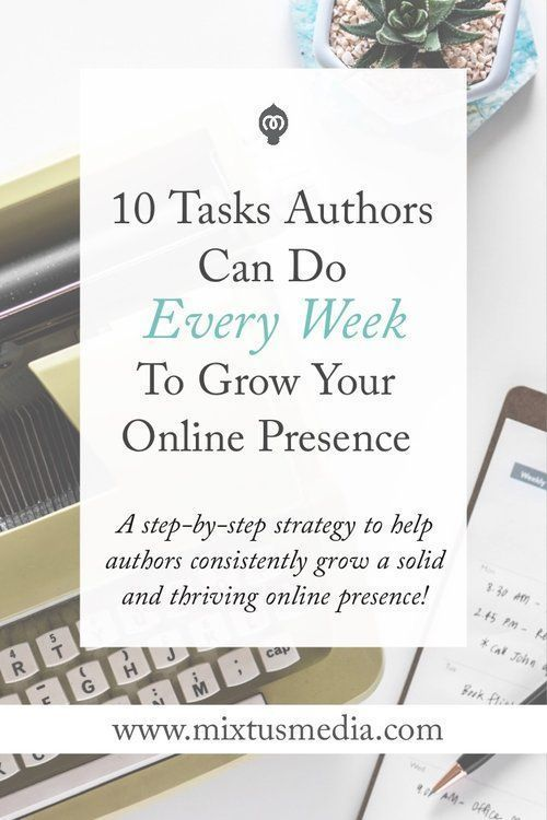 10 Tasks Authors Can Do Every Week To Grow Your Online Presence
