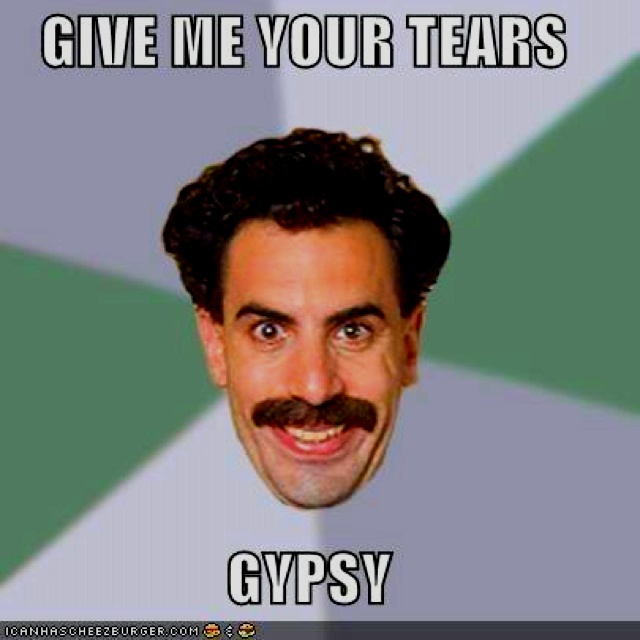 Borat Gypsy Meme 74 best Borat - You'll...