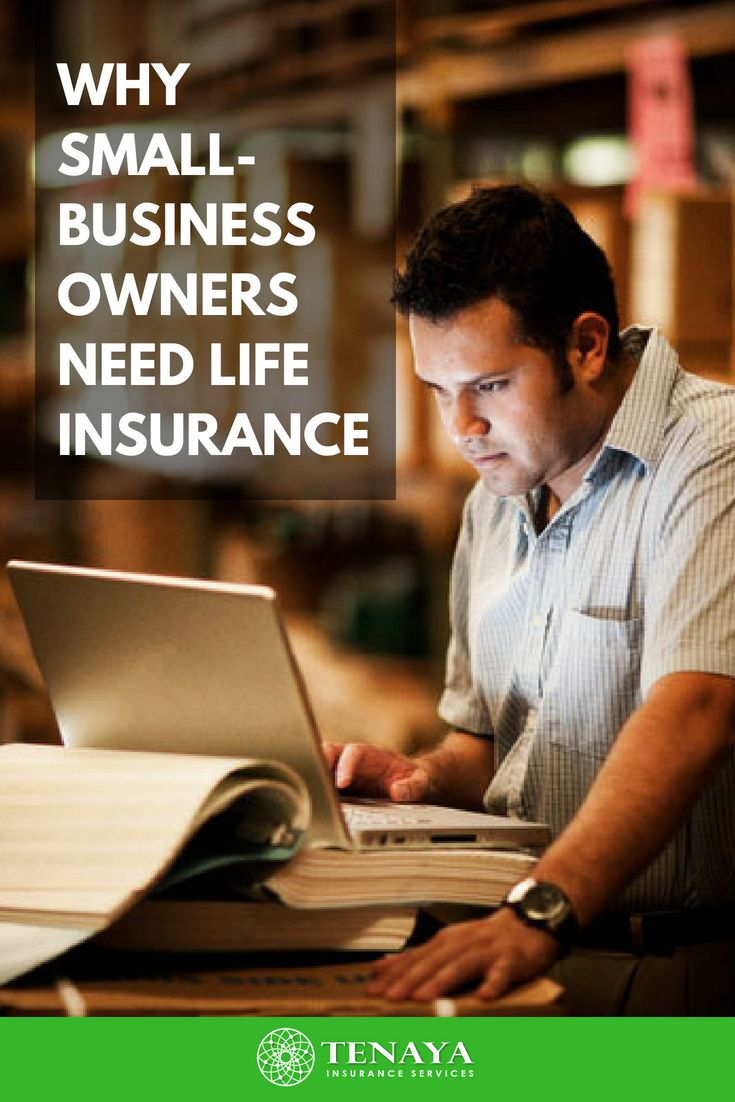 Why Small Business Owners Need Life Insurance Content Insurance