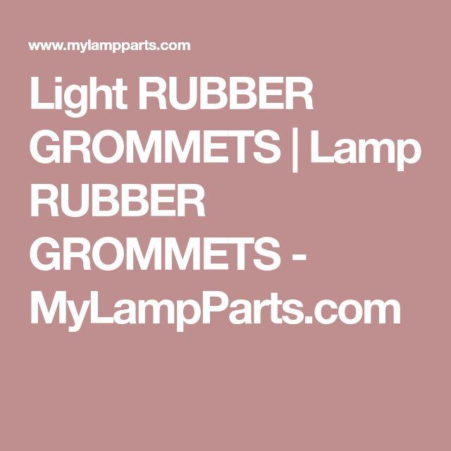 Light RUBBER GROMMETS | Lamp RUBBER GROMMETS - MyLampParts.com