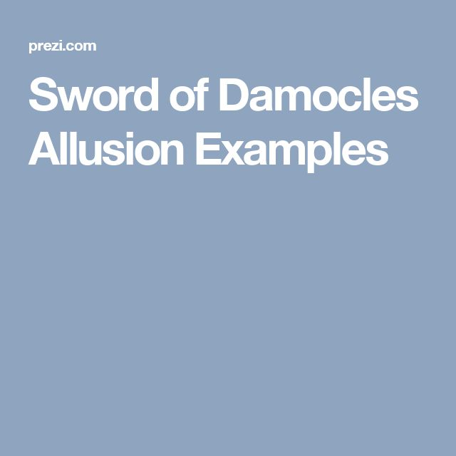 Sword of Damocles Allusion Examples