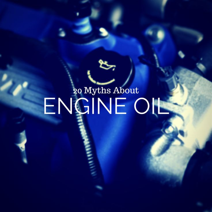 20 Engine Oil Myths