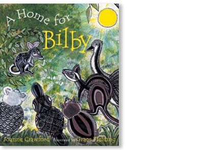 Signed copy of 'A Home for a Bilby' written by Joanne Crawford, illustrated by Grace Fielding, published by Magabala Books, 2004. Available at Books Illustrated. http://www.booksillustrated.com.au/bi_books_indiv.php?id=37