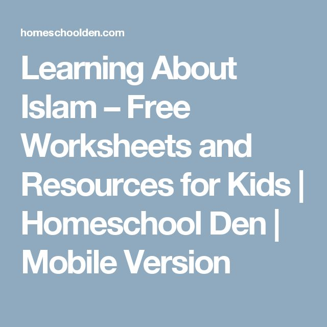 Learning About Islam – Free Worksheets and Resources for Kids | Homeschool Den | Mobile Version