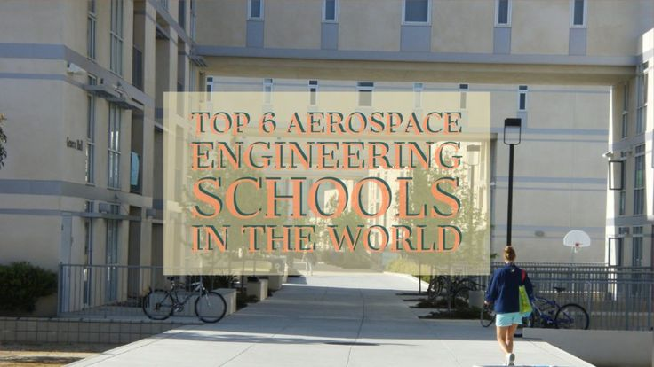 Are you searching for top aerospace engineering schools in the world?  Here we have a list of top 6 aerospace engineering schools in the world.