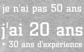Pas 50 ans, mais 20, plus 30 d'expérience