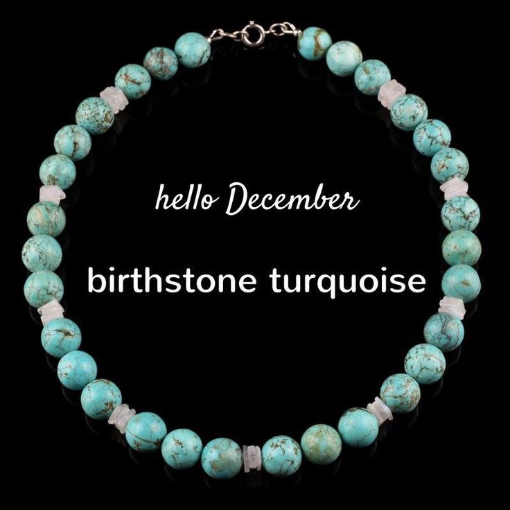 Turquoise is the birthstone for December. It is among the oldest known gemstones and its popularity has crossed the globe for centuries. Turquoise is considered to be a symbol of good fortune and success, believed to bring prosperity to its wearer.