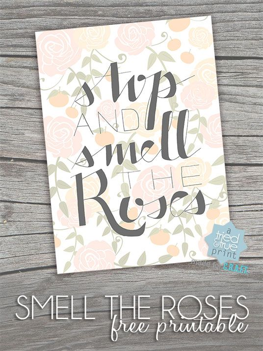 Smell the Roses Free Printable - A Tried and True Print for C.R.A.F.T.