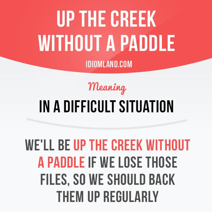 Are you up the creek without a paddle?  #idiom #idioms #slang #english #englishlanguage #saying #sayings #phrase #phrases #expression #expressions #learnenglish #studyenglish #language #vocabulary #efl #esl #tesl #tefl #toefl #ielts #creek #paddle
