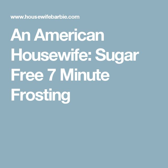 An American Housewife: Sugar Free 7 Minute Frosting
