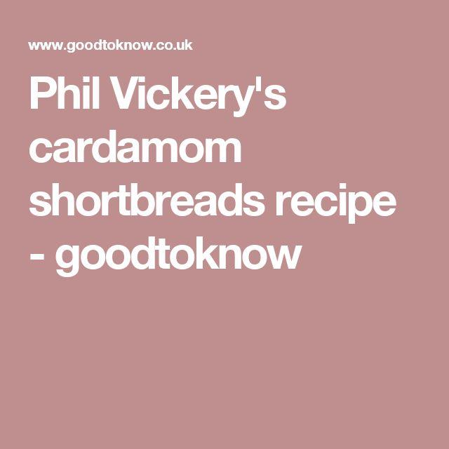 Phil Vickery's cardamom shortbreads recipe - goodtoknow
