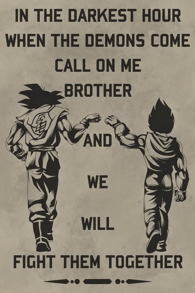 Goku /& Vegeta Poster Call On Me Brother And We Will Fight Them Together Wall Art