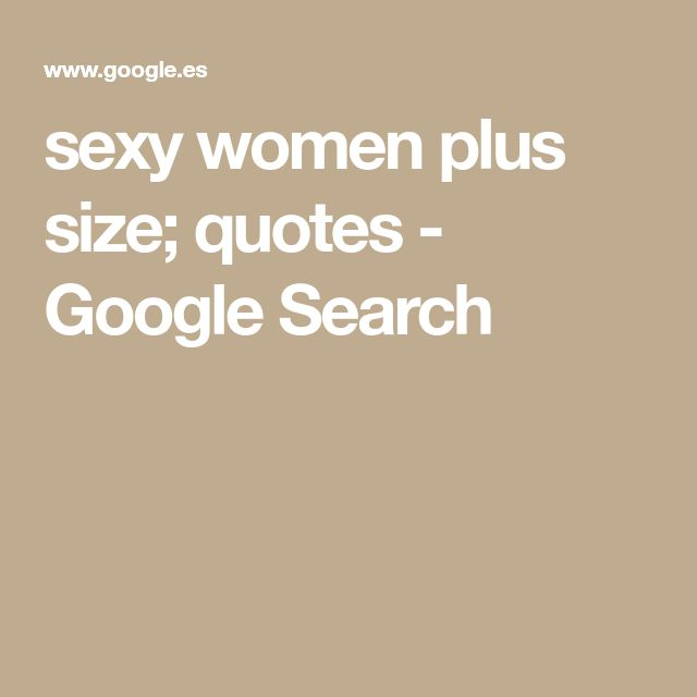 sexy women plus size; quotes - Google Search