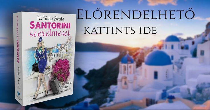 Szabadság, szerelem, Santorini… Az új Élménykönyv! | AlmáriumBlog - Bea Birodalma