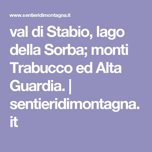 val di Stabio, lago della Sorba; monti Trabucco ed Alta Guardia. | sentieridimontagna.it