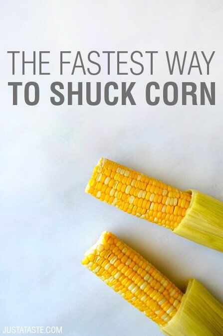 Kitchen Hack: The Fastest Way to Shuck Corn on justataste.com