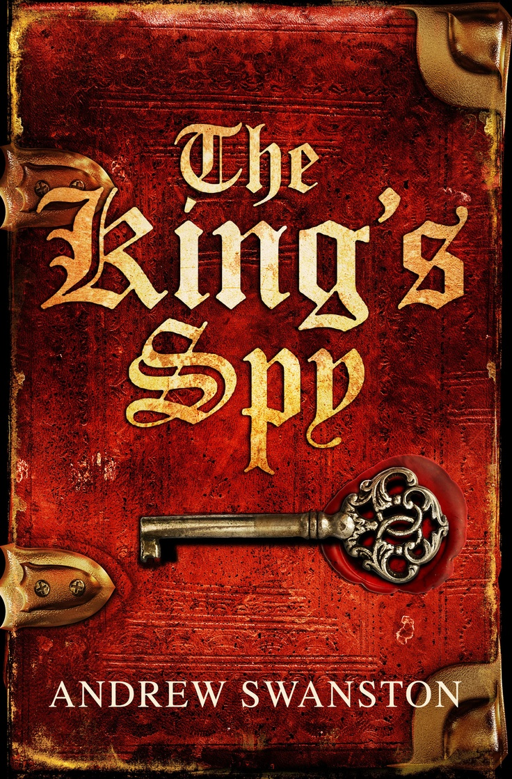 The King's Spy by Andrew Swanston, the first in his series