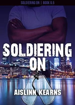 Soldiering On by Aislinn Kearns; self-published