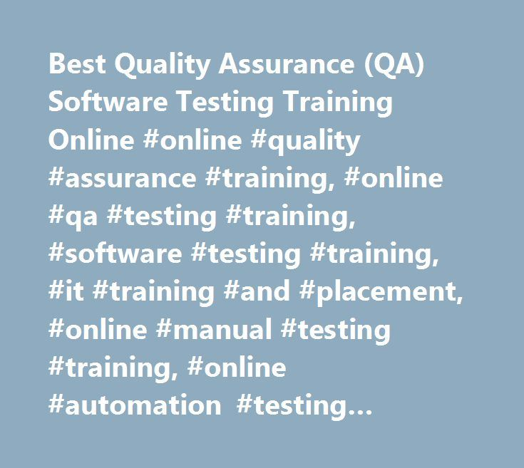 Best Quality Assurance (QA) Software Testing Training Online #online #quality #assurance #training, #online #qa #testing #training, #software #testing #training, #it #training #and #placement, #online #manual #testing #training, #online #automation #testing #training, #qa #freshers #job, #qa #experienced #professionals, #online #qa #software #testing #course| #online #qa #training #| #quality #assurance #profession #| #software #testing #profession| #quality #assurance #jobs| #software…
