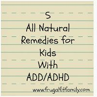 Frugal Fit Family: 5 Natural Remedies for Children With ADD/ADHD