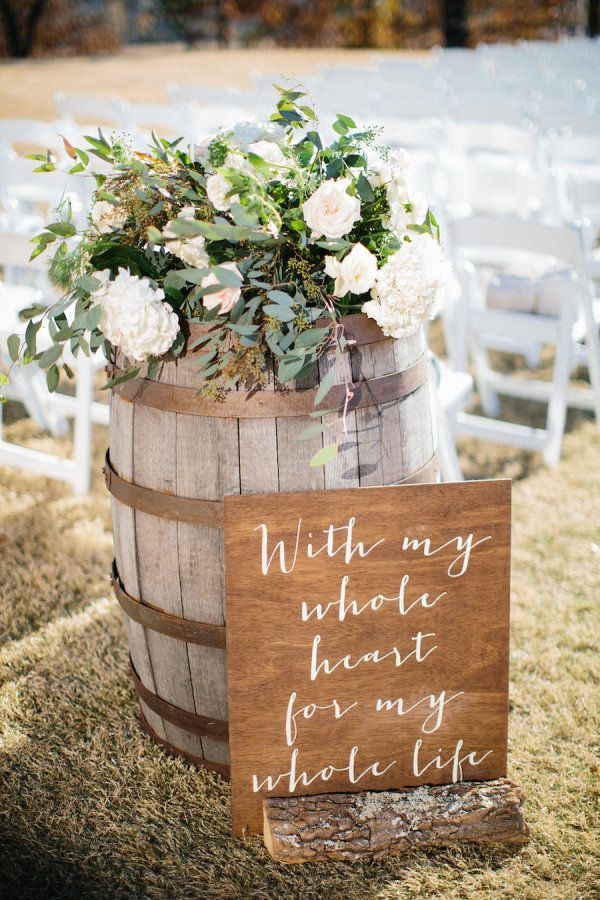 With my whole heart for my whole life rustic wedding sign: http://www.stylemepretty.com/georgia-weddings/douglasville/2017/02/27/georgia-simple-eleganance-wedding/ Photography: Hillary Leah - https://www.hillaryleahphotography.com/