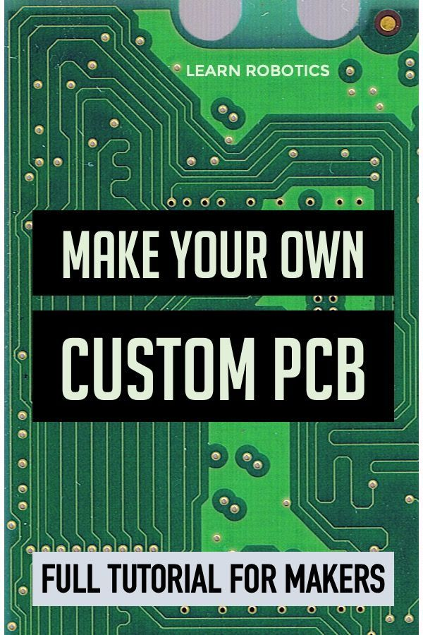 Create A Pcb Printed Circuit Board Online Learn Robotics Learn Robotics Printed Circuit Board Circuit Board