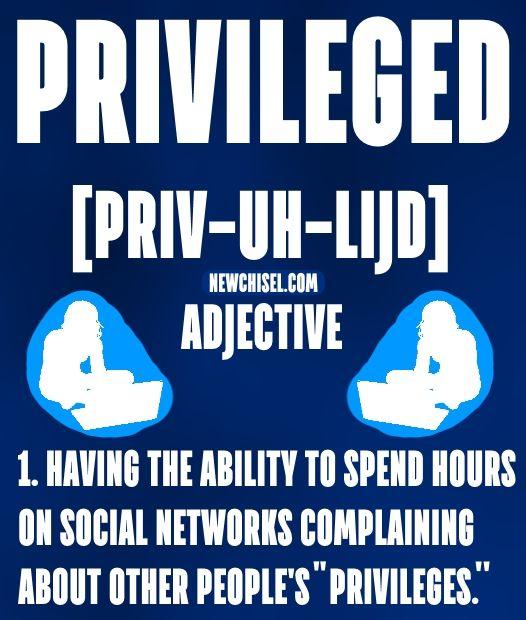Liberals. Democrats. Privilege. E-Card. Poster. Propaganda. Agitprop. SJW. Social Justice Warriors.