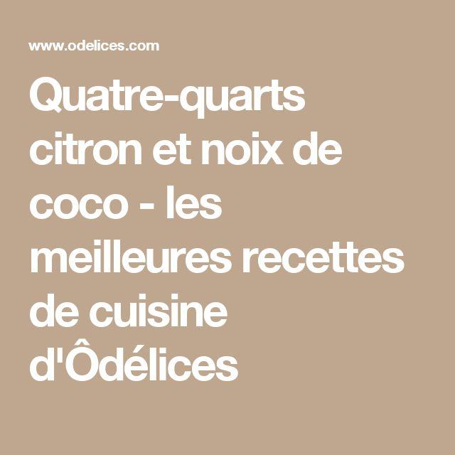 Quatre-quarts citron et noix de coco - les meilleures recettes de cuisine d'Ôdélices