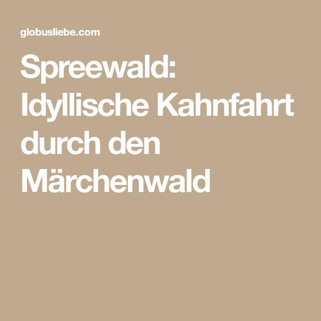Spreewald: Idyllische Kahnfahrt durch den Märchenwald