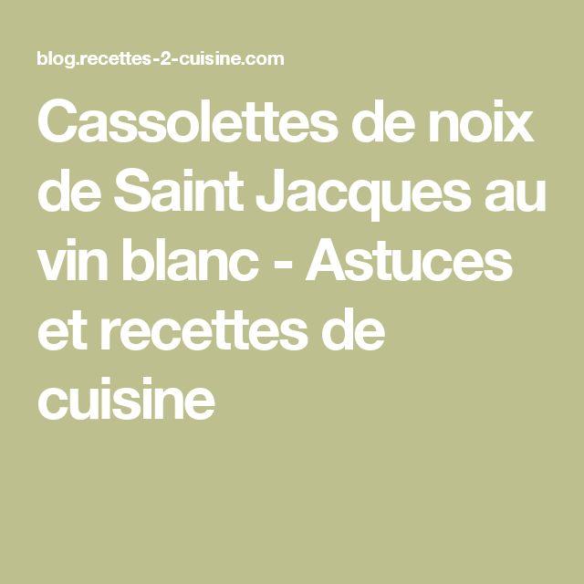 Cassolettes de noix de Saint Jacques au vin blanc - Astuces et recettes de cuisine
