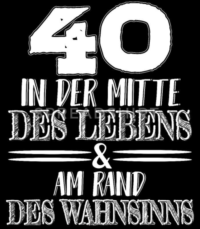 Lustiger 40. Geburtstagsspruch Midlife Crisis Männer