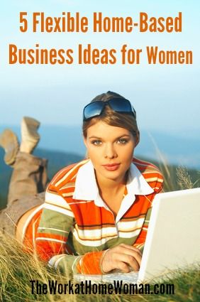 If you're looking for a truly FLEXIBLE home business to start, here are 5 ideas to get you started. via The Work at Home Woman