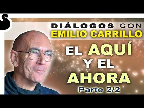 Emilio Carrillo: cómo vivir en el aquí y ahora - YouTube