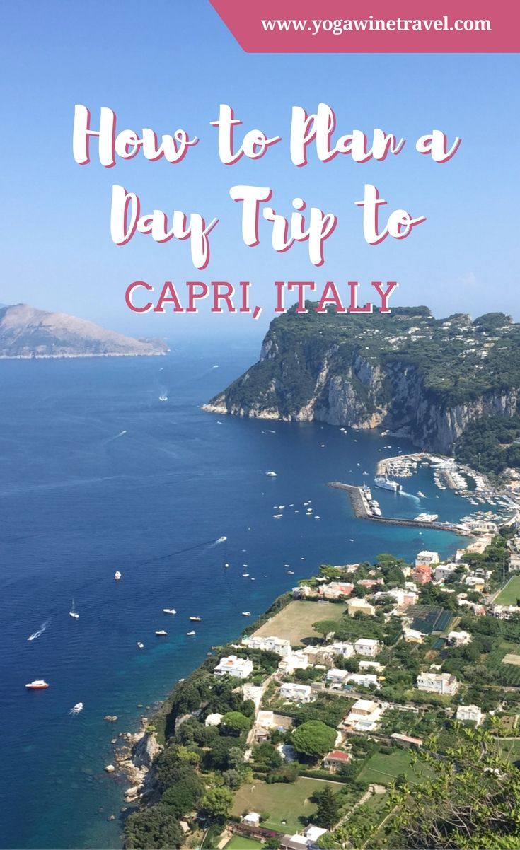Yogawinetravel.com: How to Plan a Day Trip to Capri, Italy